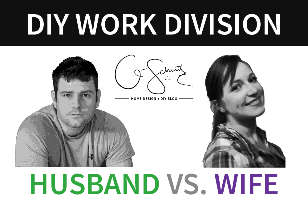 Today I want to talk about the DIY work division in our house (basically how the DIY work is divided between the Husband and I).