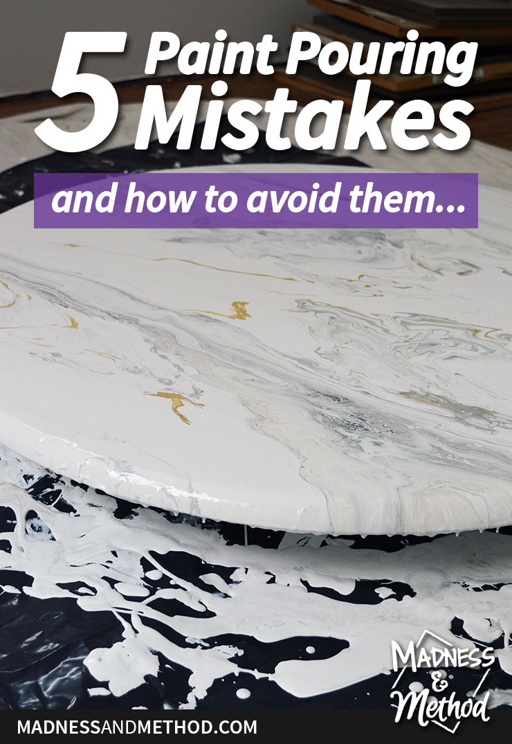 5 paint pouring mistakes