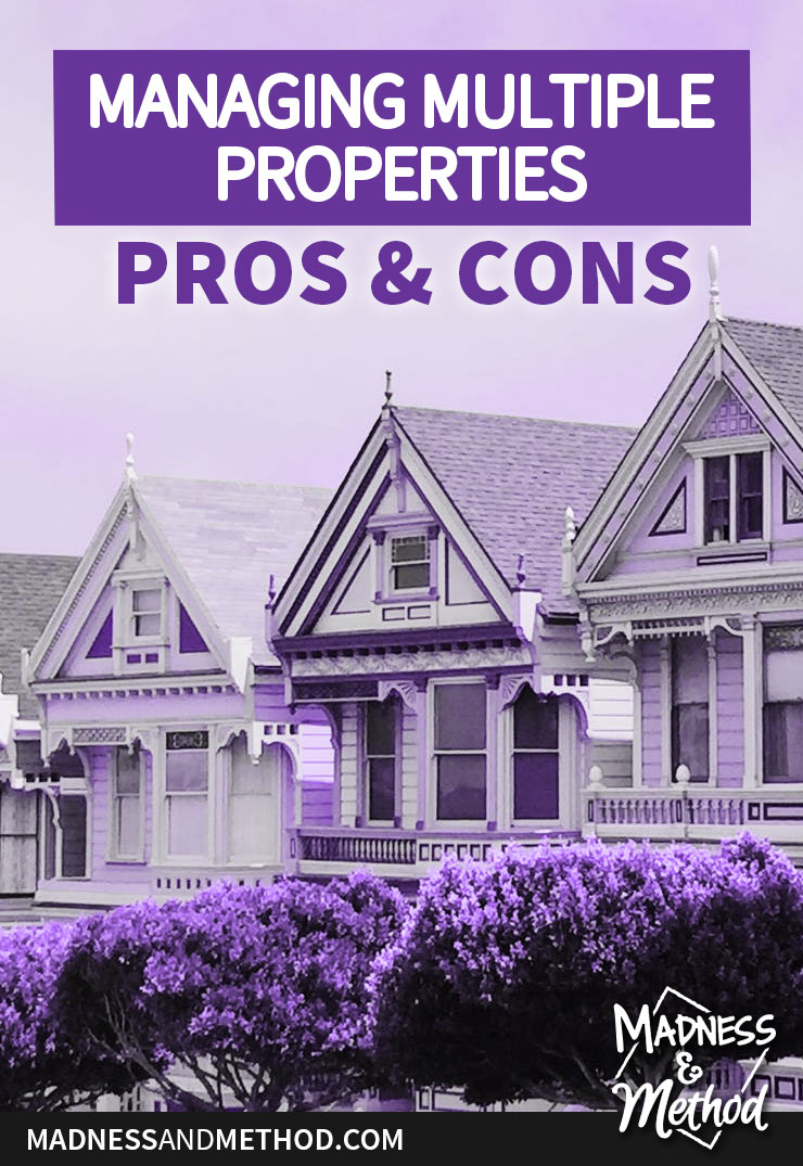 pros and cons of multiple properties