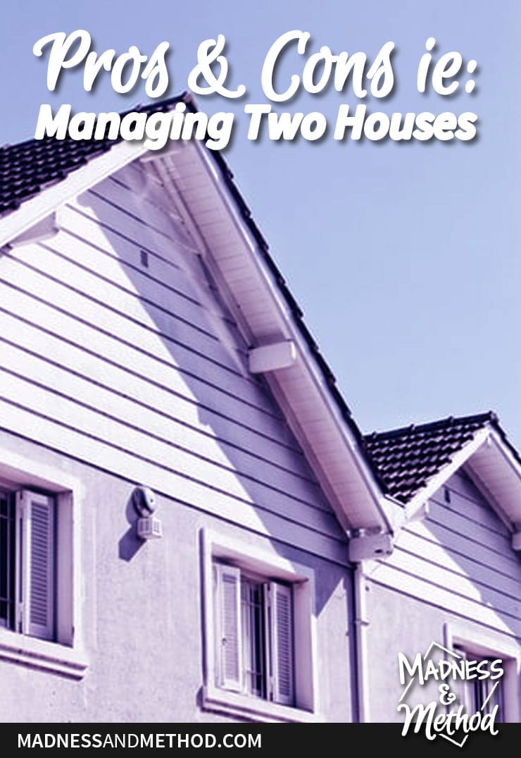 pros and cons of managing two houses