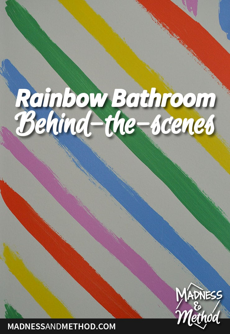 rainbow bathroom behind the scenes